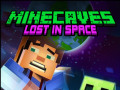 Игри Minecaves Lost in Space